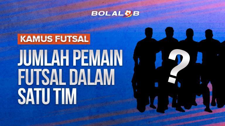 Peraturan Futsal Jumlah Pemain Futsal Dalam Satu Tim Bolalob Com